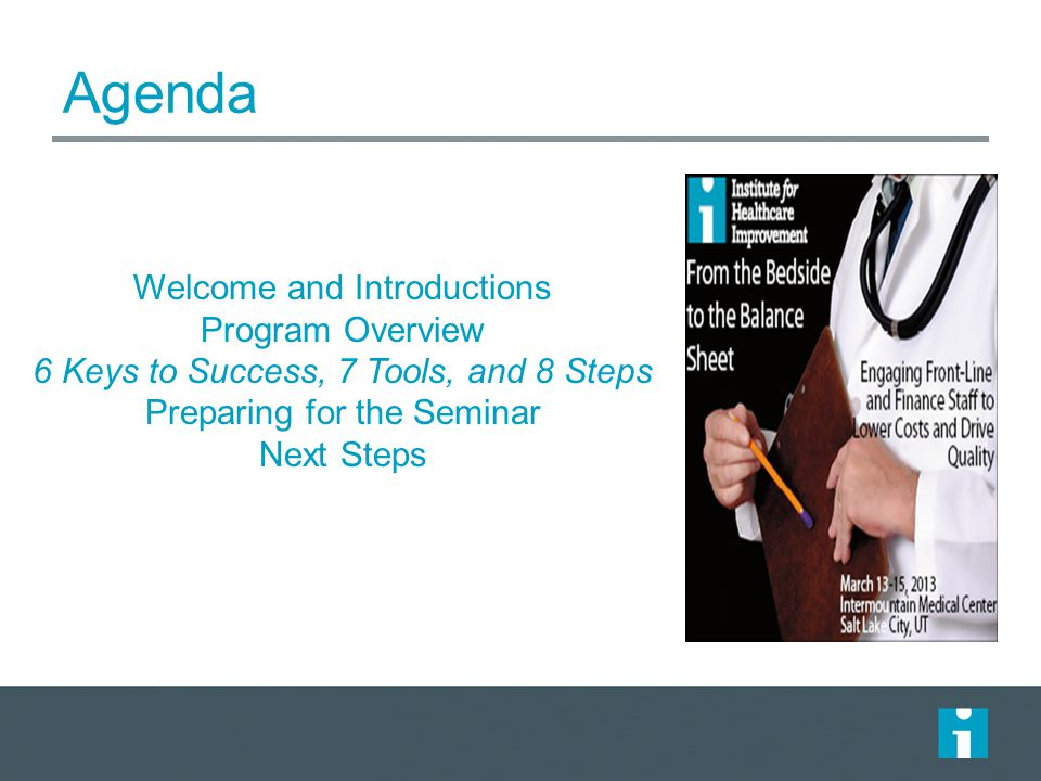 Agenda Welcome and Introductions Program Overview 6 Keys to Success, 7 Tools, and 8 Steps Preparing for the Seminar Next Steps