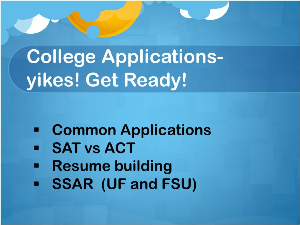 College Applications- yikes. Get Ready.