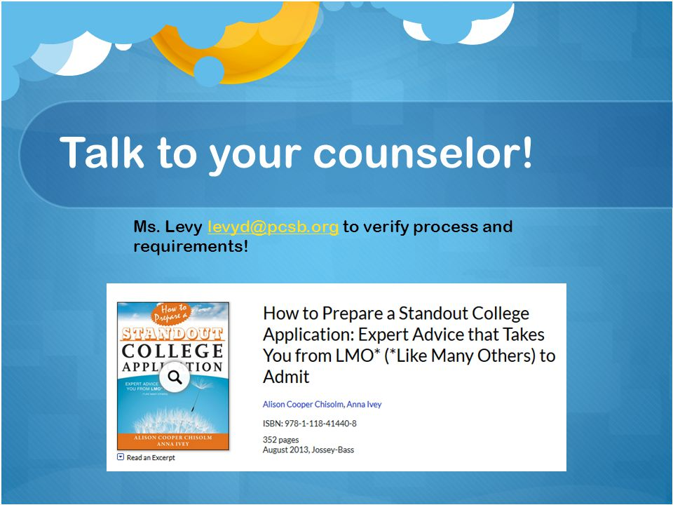 Talk to your counselor! Ms. Levy levyd@pcsb.org to verify process and requirements!levyd@pcsb.org