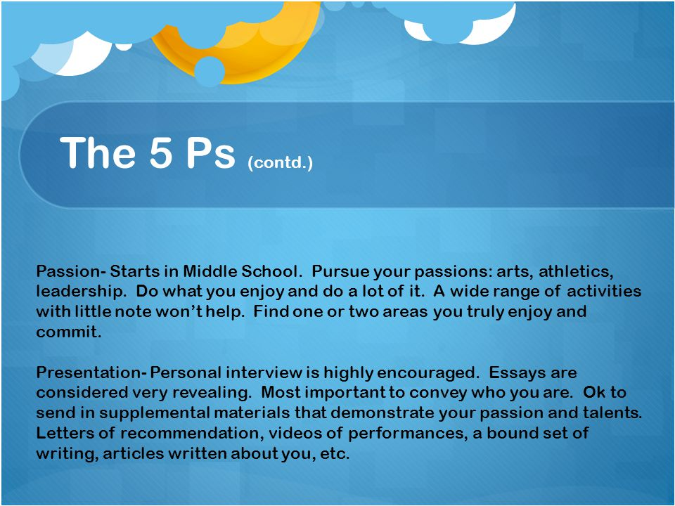 The 5 Ps (contd.) Passion- Starts in Middle School.