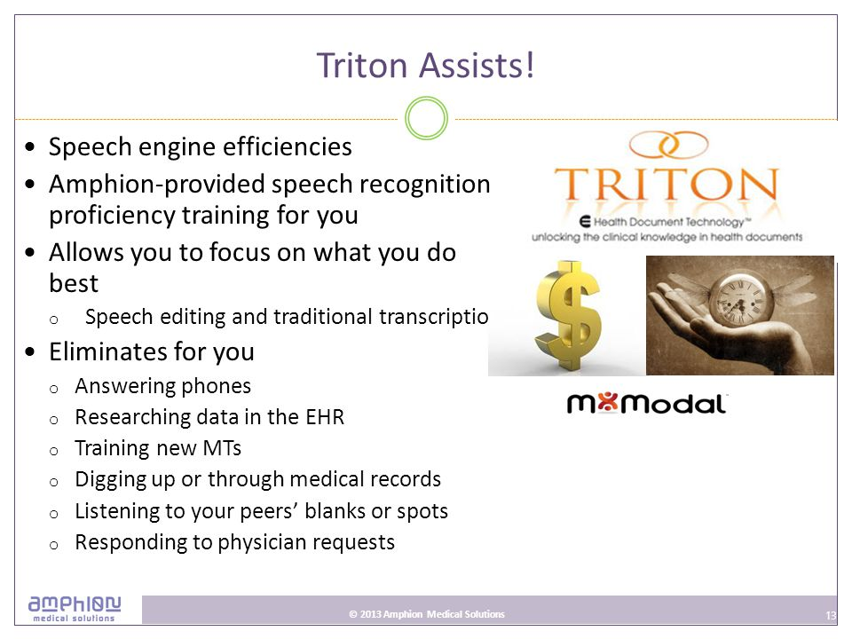 13 © 2013 Amphion Medical Solutions Triton Assists.