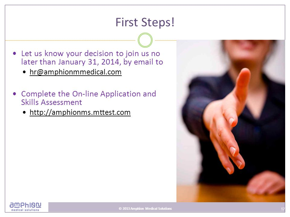 17 © 2013 Amphion Medical Solutions First Steps.