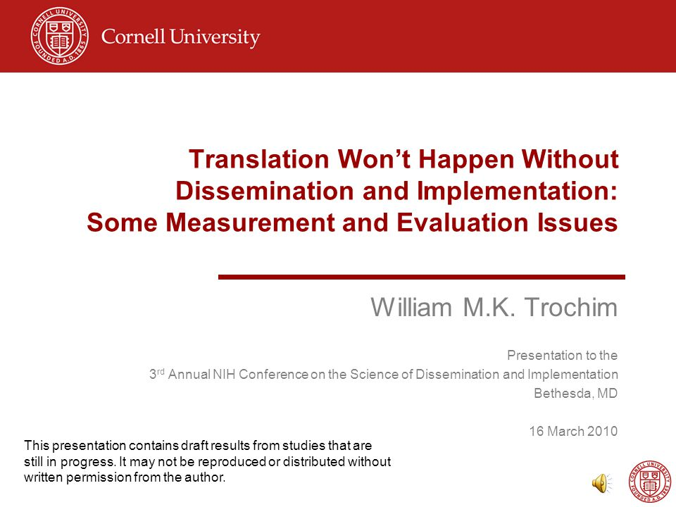 Translation Won't Happen Without Dissemination and Implementation: Some Measurement and Evaluation Issues William M.K.