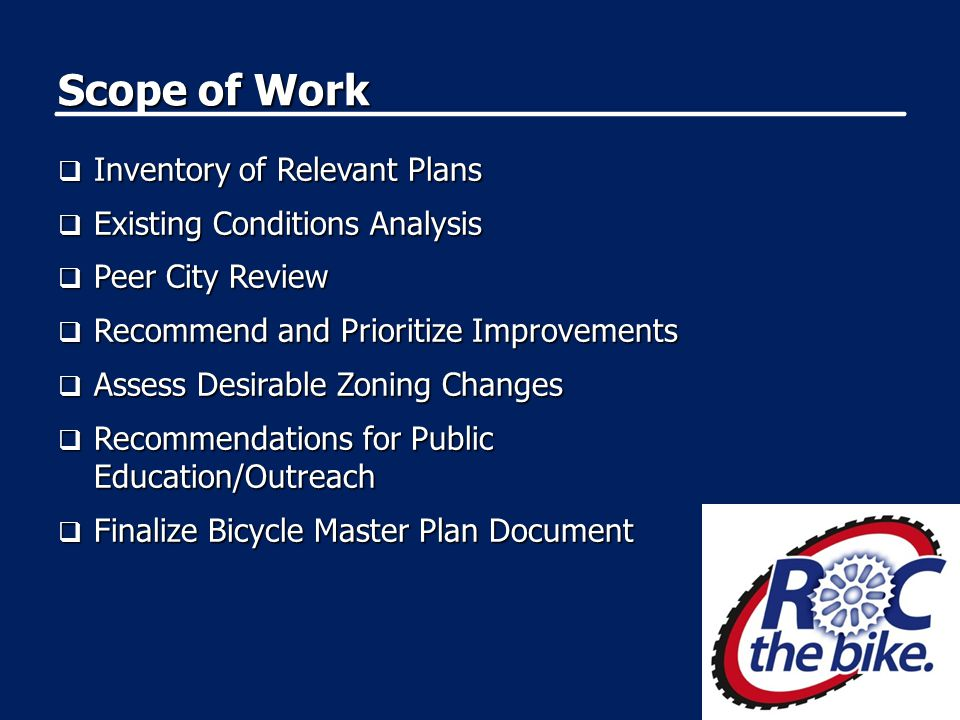Scope of Work  Inventory of Relevant Plans  Existing Conditions Analysis  Peer City Review  Recommend and Prioritize Improvements  Assess Desirab