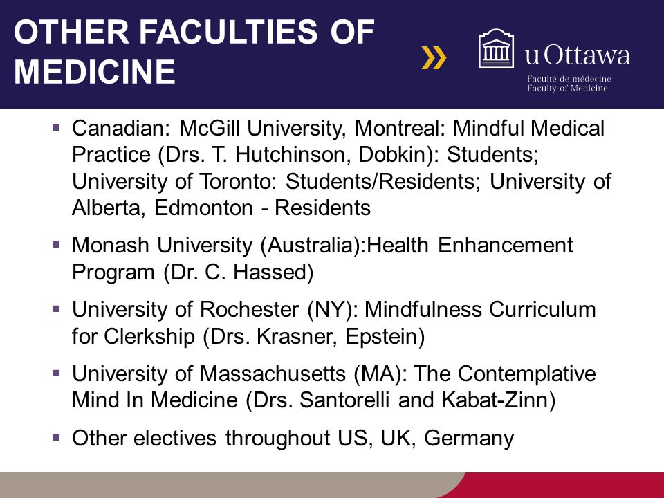 OTHER FACULTIES OF MEDICINE  Canadian: McGill University, Montreal: Mindful Medical Practice (Drs.