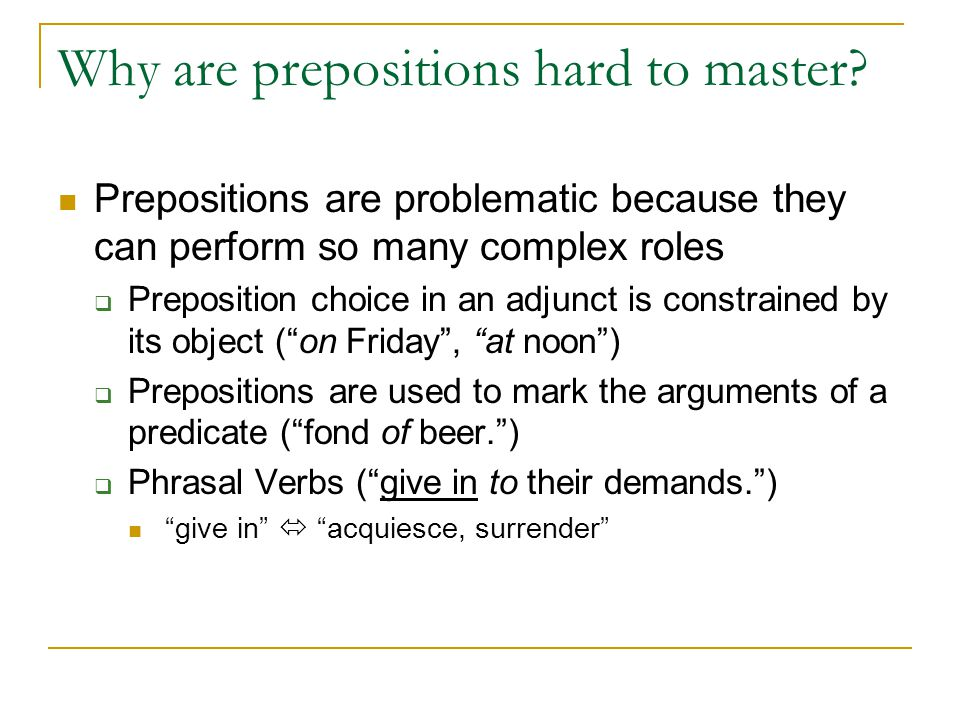 Why are prepositions hard to master.