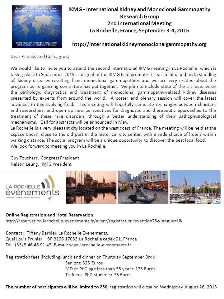 IKMG - International Kidney and Monoclonal Gammopathy Research Group 2nd International Meeting La Rochelle, France, September 3-4, 2015 http://interna