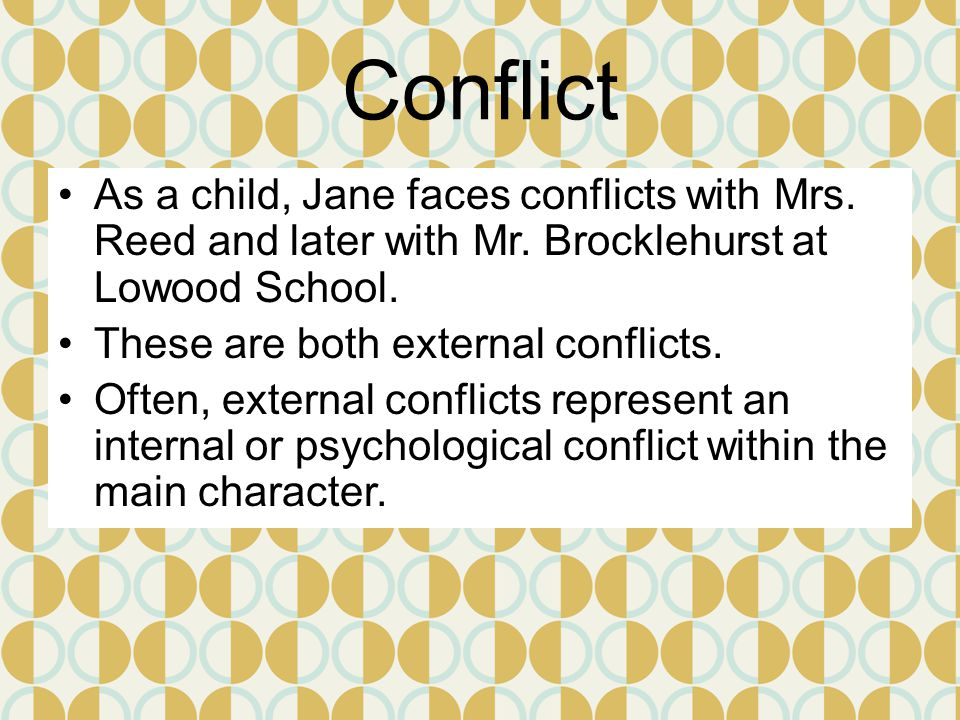 Conflict As a child, Jane faces conflicts with Mrs.