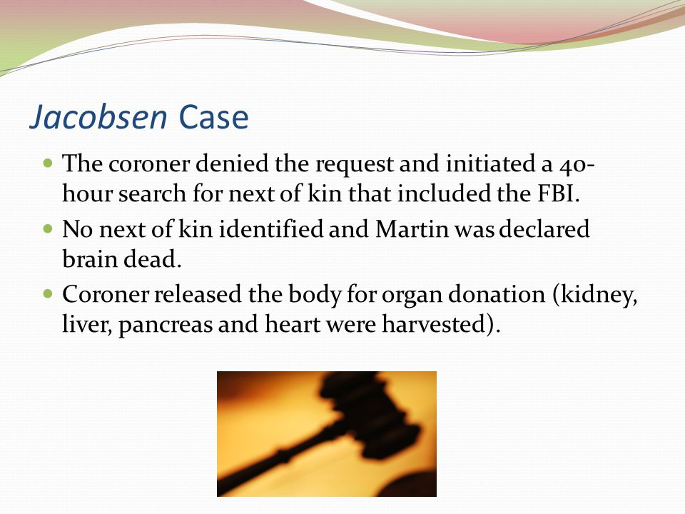 Jacobsen Case Martin's parents, living in Denmark, were later located and they sued the hospital, network and coroner.
