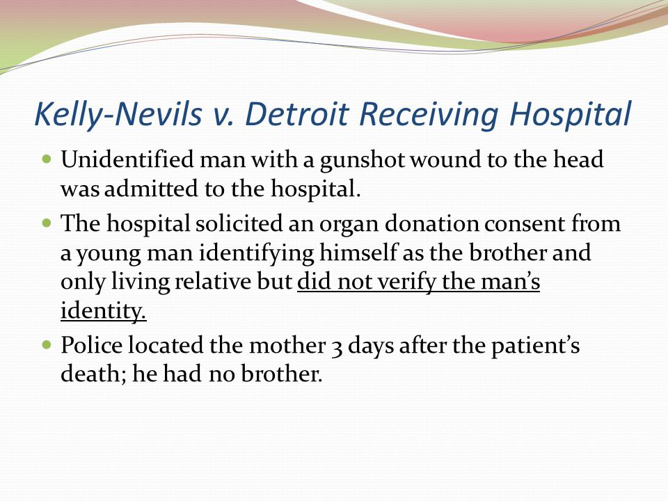 Kelly-Nevils Court Ruling There was no duty on the hospital to conduct an independent investigation to determine whether the young man had authority.