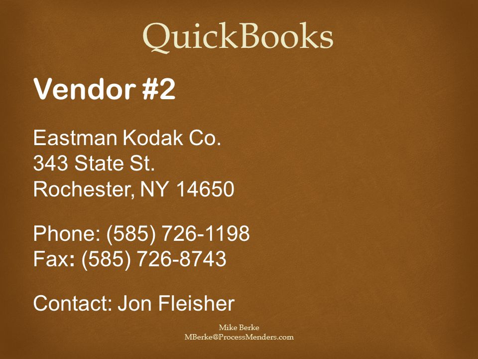 Mike Berke MBerke@ProcessMenders.com QuickBooks Vendor #2 Eastman Kodak Co.