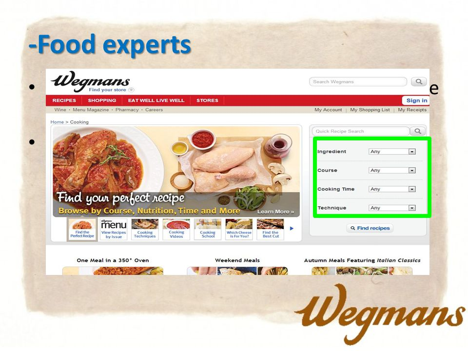 -Food experts Wegmans also has food expert , they arrange some food experts in the stores.