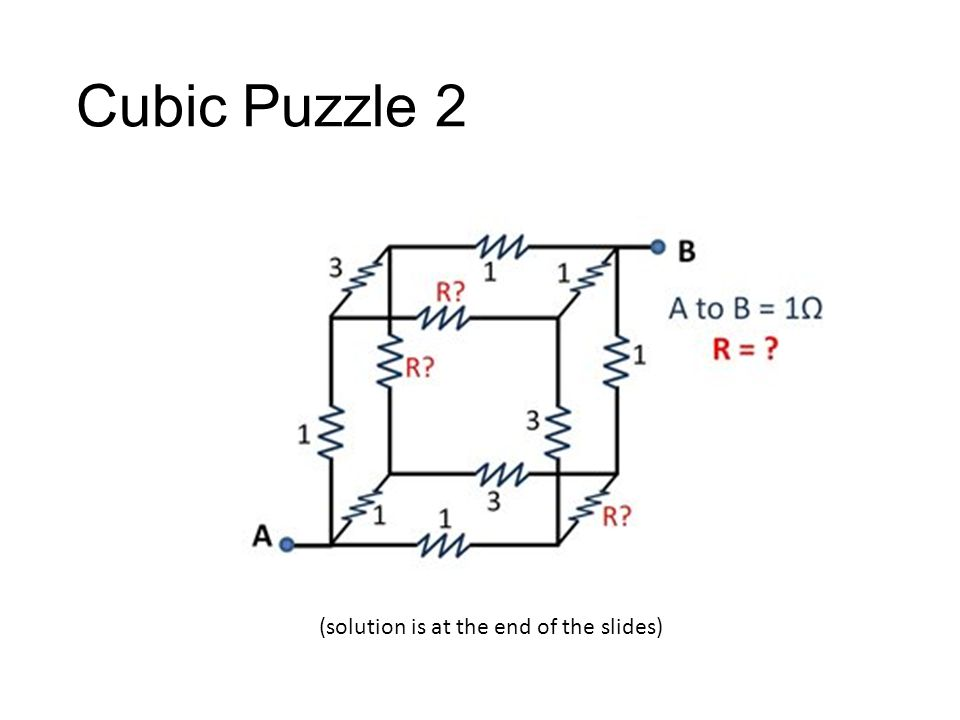 Cubic Puzzle 2 (solution is at the end of the slides)