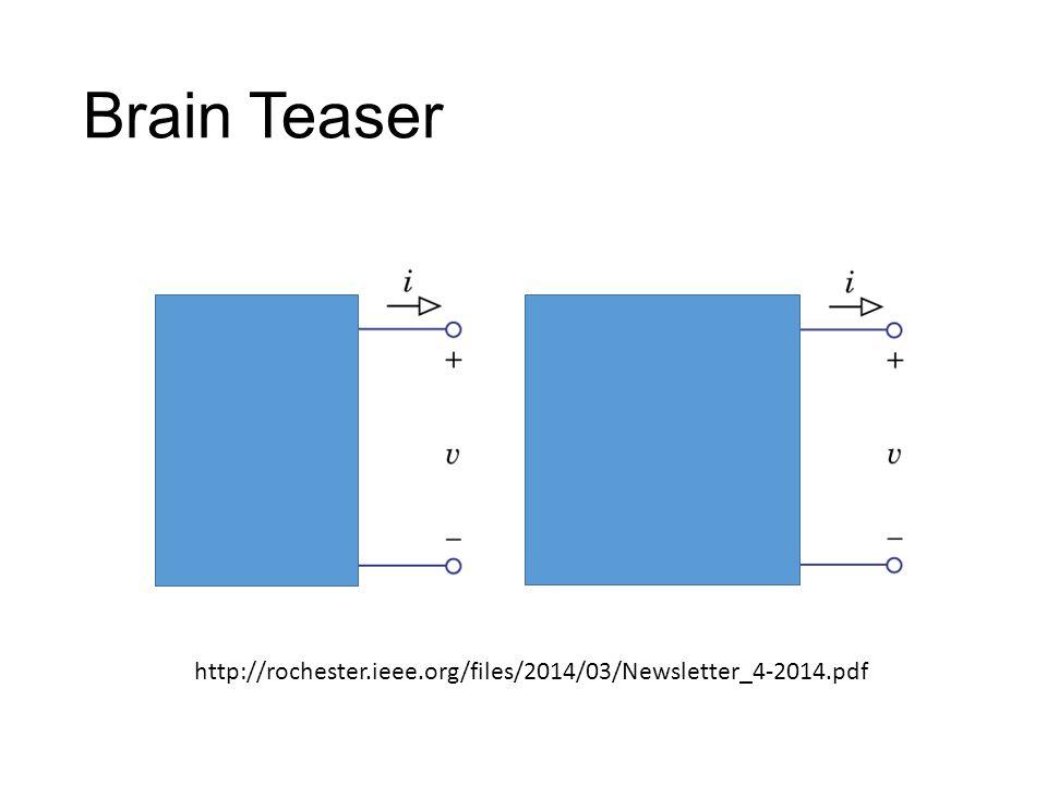 Brain Teaser http://rochester.ieee.org/files/2014/03/Newsletter_4-2014.pdf