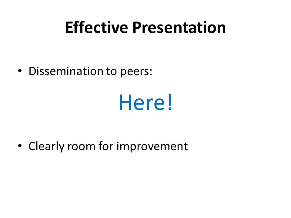 Effective Presentation Dissemination to peers: Here! Clearly room for improvement
