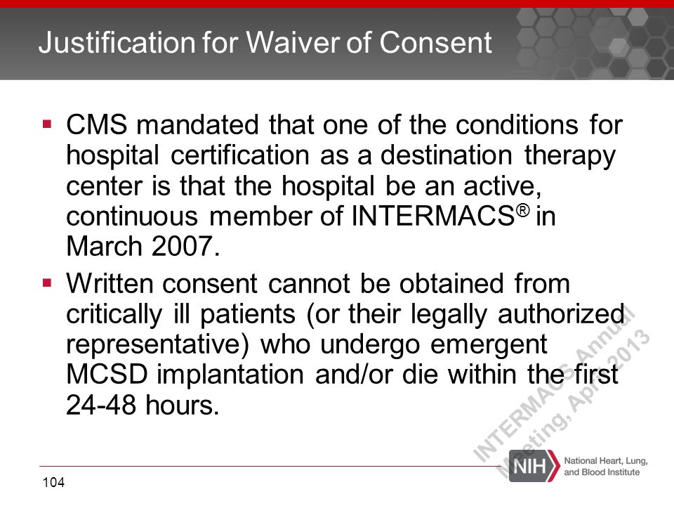  CMS mandated that one of the conditions for hospital certification as a destination therapy center is that the hospital be an active, continuous mem