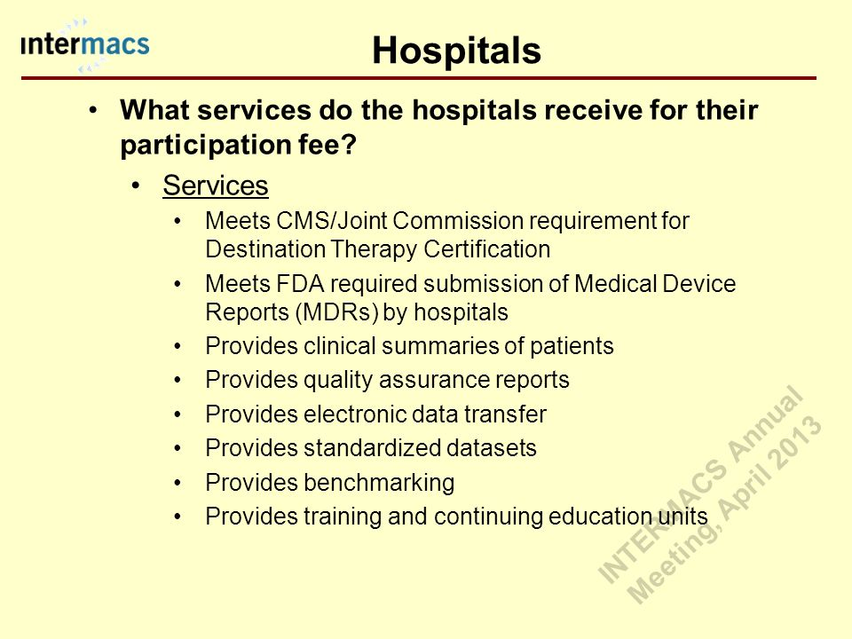 Hospitals What services do the hospitals receive for their participation fee.