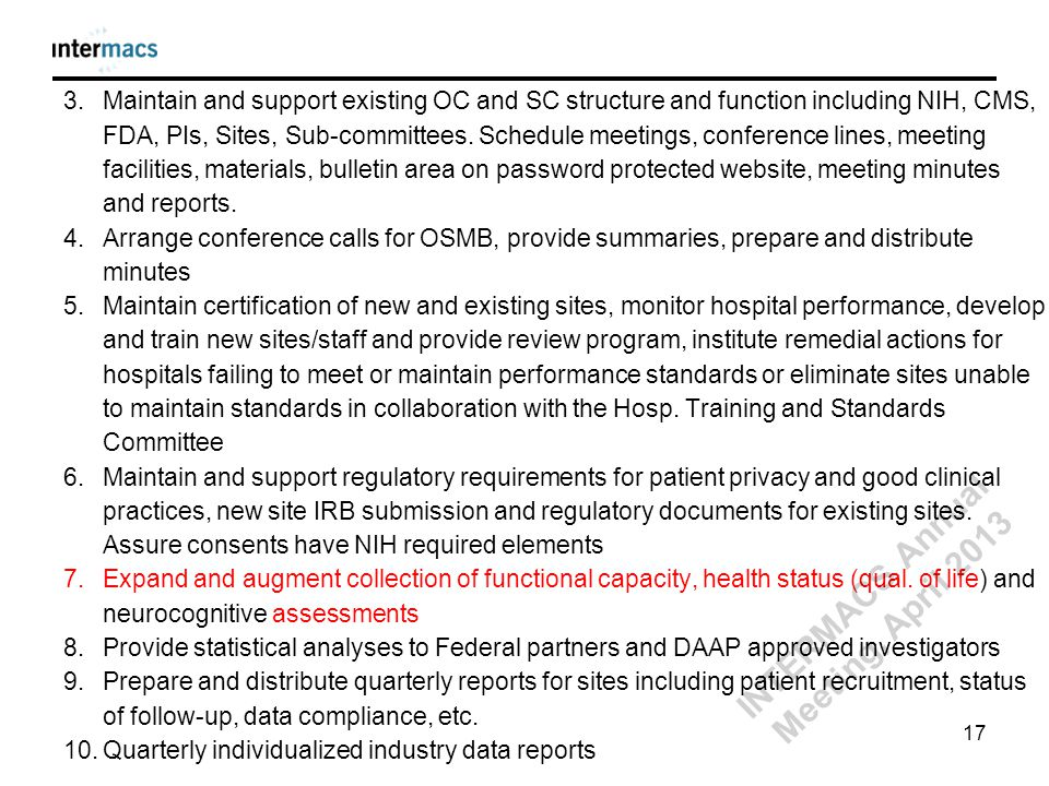 3.Maintain and support existing OC and SC structure and function including NIH, CMS, FDA, PIs, Sites, Sub-committees. Schedule meetings, conference li