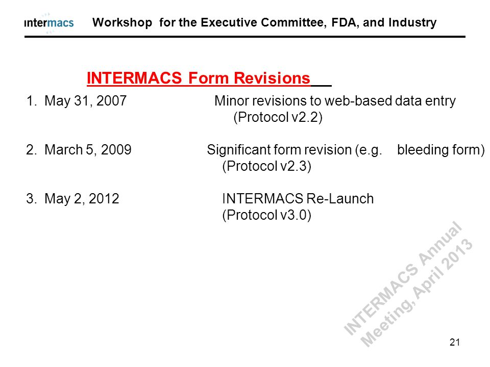 1.May 31, 2007 Minor revisions to web-based data entry (Protocol v2.2) 2.March 5, 2009 Significant form revision (e.g. bleeding form) (Protocol v2.3)