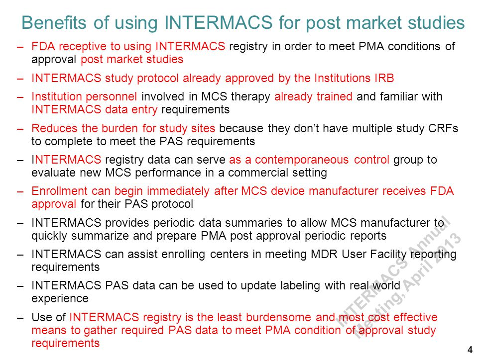 Benefits of using INTERMACS for post market studies –FDA receptive to using INTERMACS registry in order to meet PMA conditions of approval post market