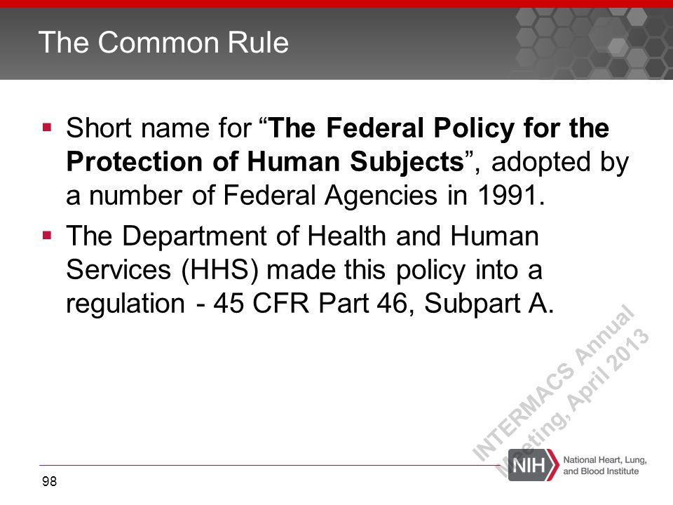 """ Short name for """"The Federal Policy for the Protection of Human Subjects"""", adopted by a number of Federal Agencies in 1991.  The Department of Healt"""