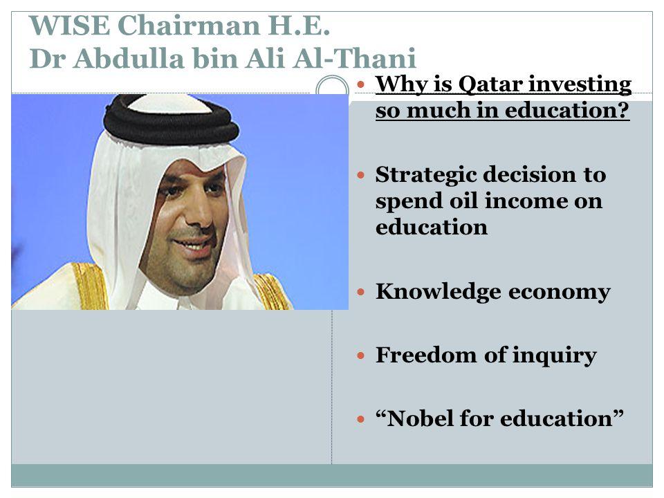 WISE Chairman H.E. Dr Abdulla bin Ali Al-Thani Why is Qatar investing so much in education.