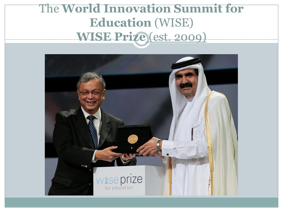 The World Innovation Summit for Education (WISE) WISE Prize (est. 2009)