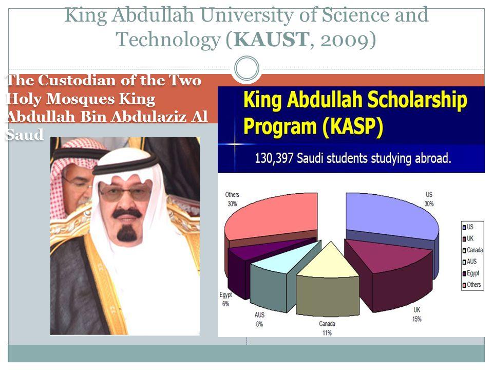 The Custodian of the Two Holy Mosques King Abdullah Bin Abdulaziz Al Saud King Abdullah University of Science and Technology (KAUST, 2009)