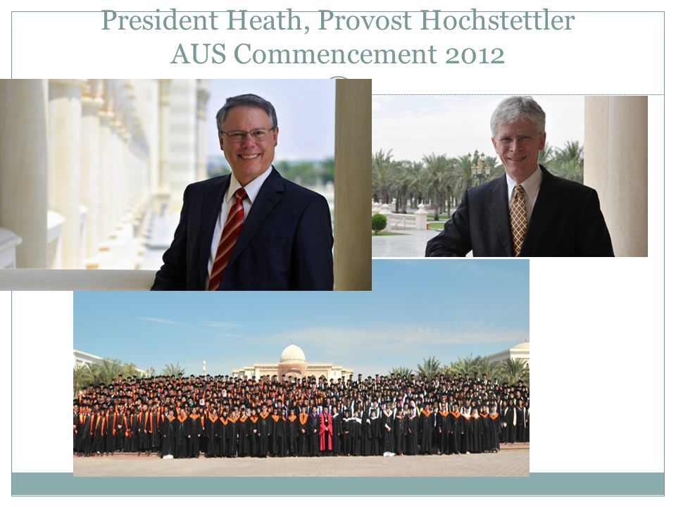 President Heath, Provost Hochstettler AUS Commencement 2012
