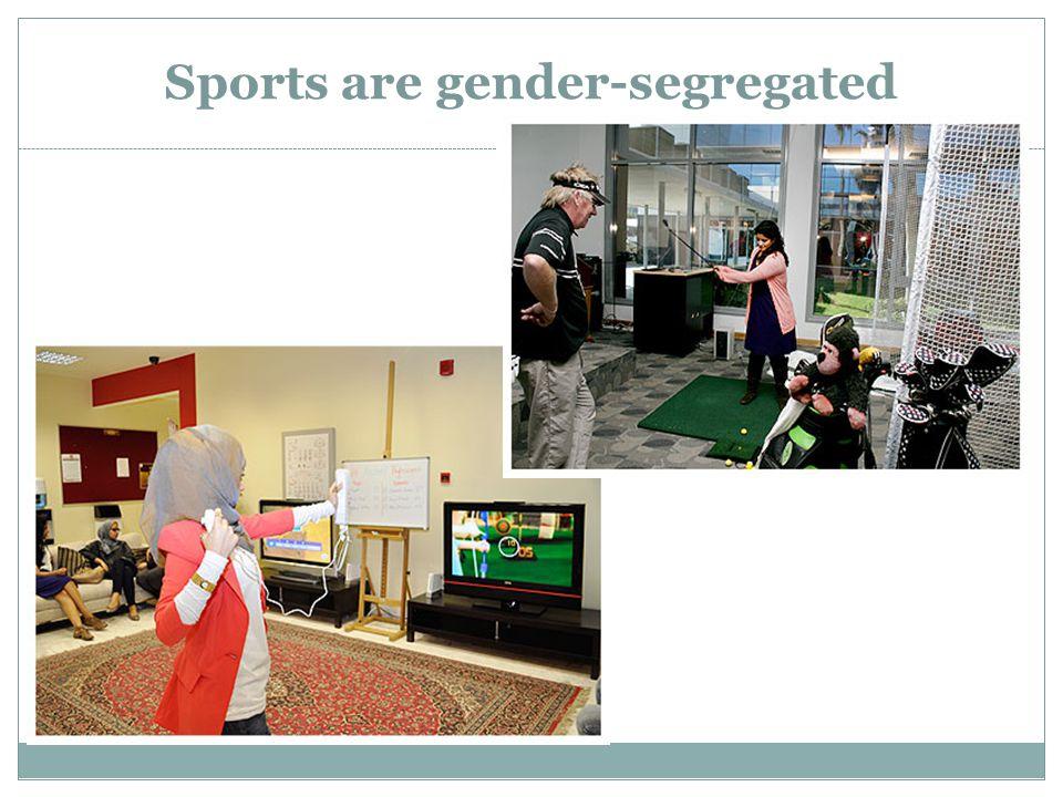 Sports are gender-segregated