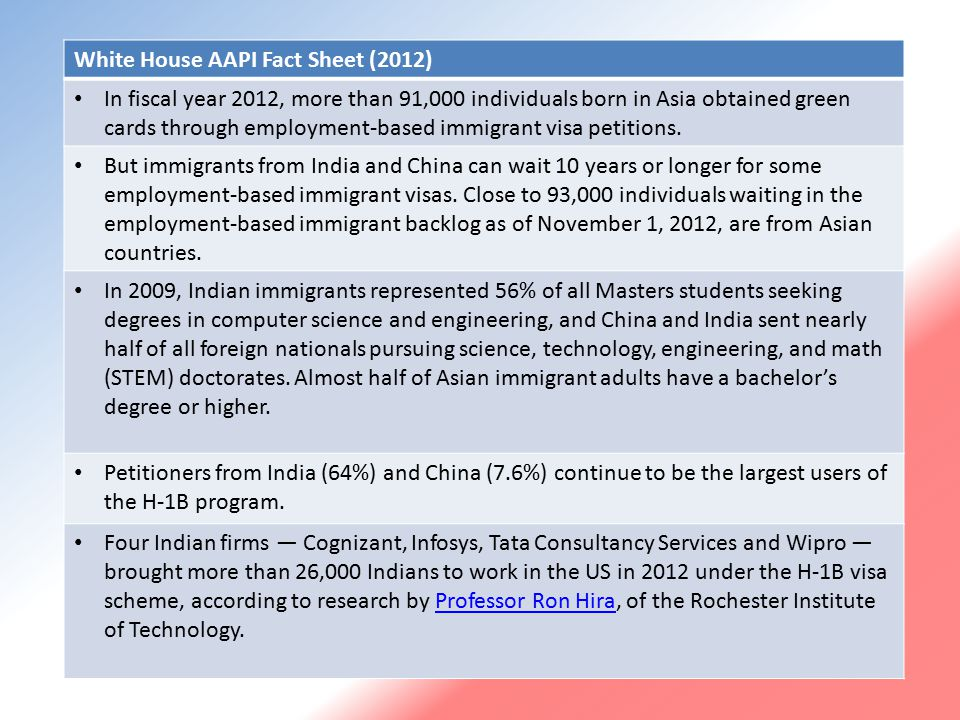 White House AAPI Fact Sheet (2012) In fiscal year 2012, more than 91,000 individuals born in Asia obtained green cards through employment-based immigrant visa petitions.