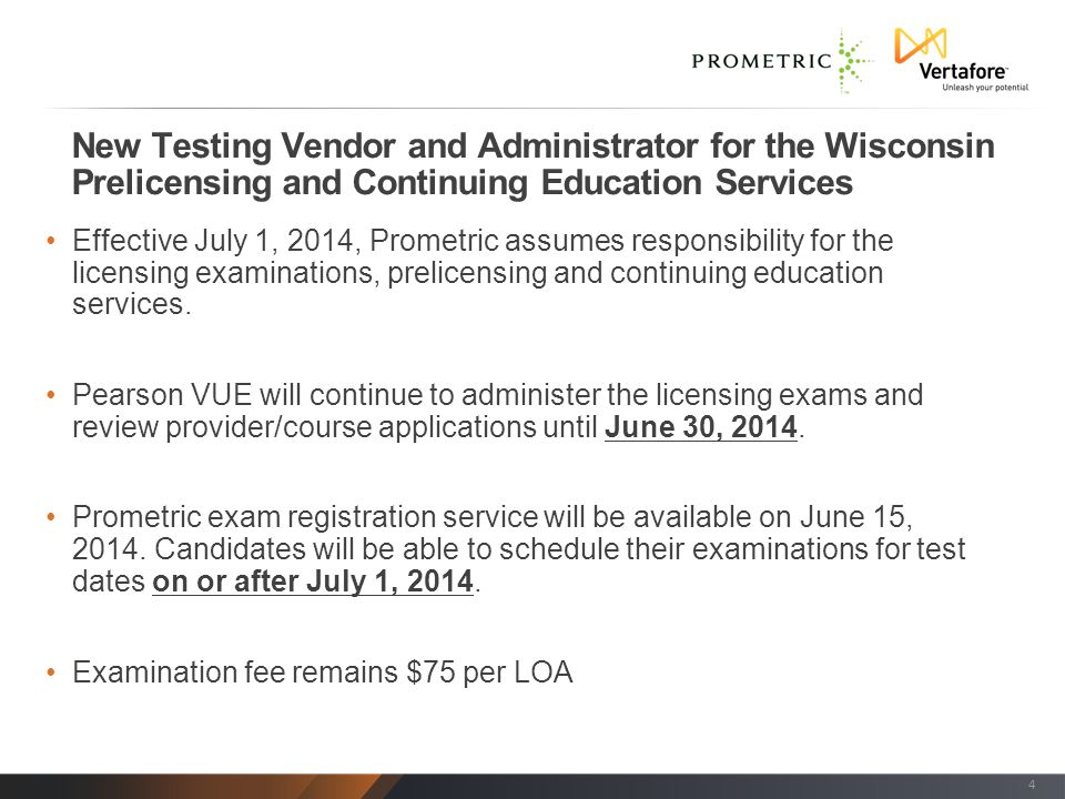 Effective July 1, 2014, Prometric assumes responsibility for the licensing examinations, prelicensing and continuing education services.