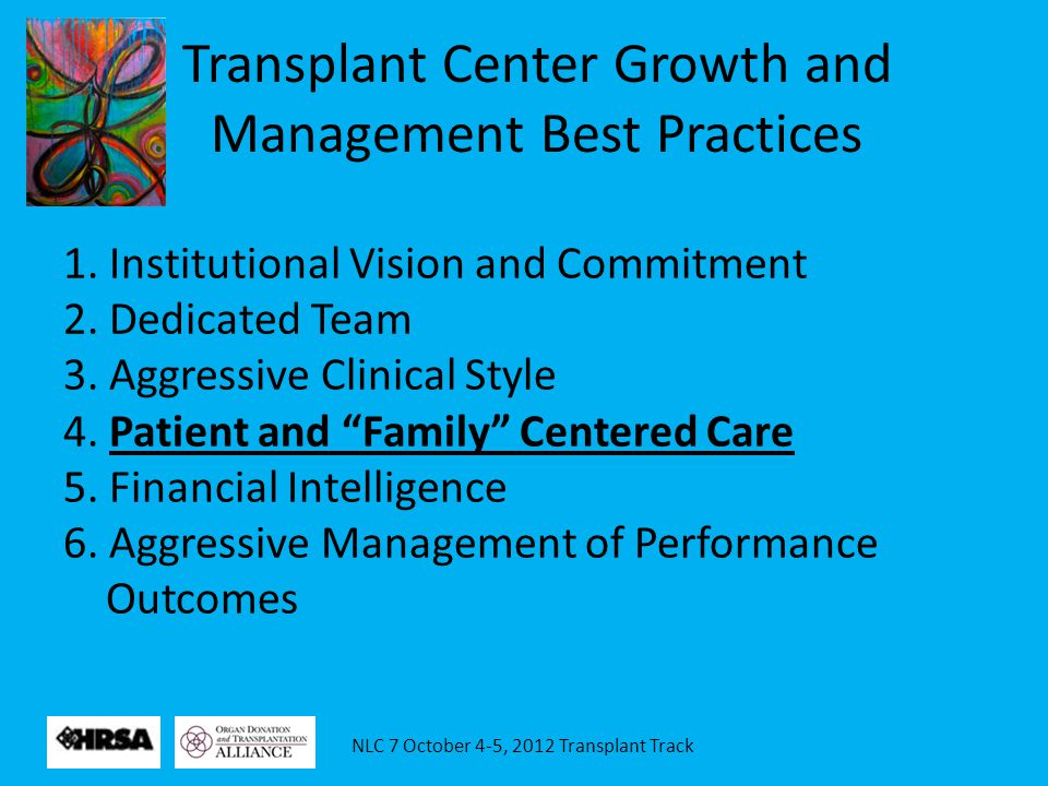 NLC 7 October 4-5, 2012 Transplant Track ABILITY to succeed was achieved through preparation Onsite support during go-live Resources such as reference guides and FAQs Availability of subject matter experts for support Patient Portal Implementation: Ability