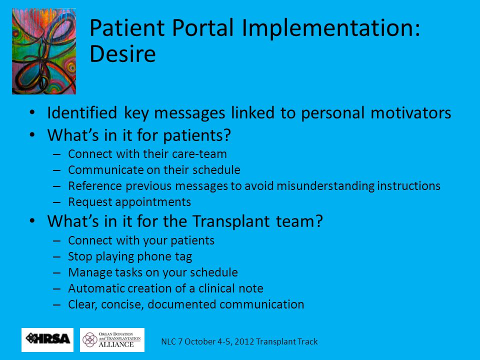 NLC 7 October 4-5, 2012 Transplant Track Identified key messages linked to personal motivators What's in it for patients.