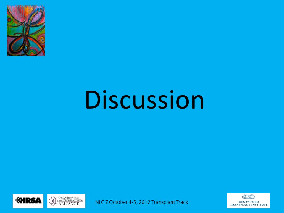 NLC 7 October 4-5, 2012 Transplant Track Discussion