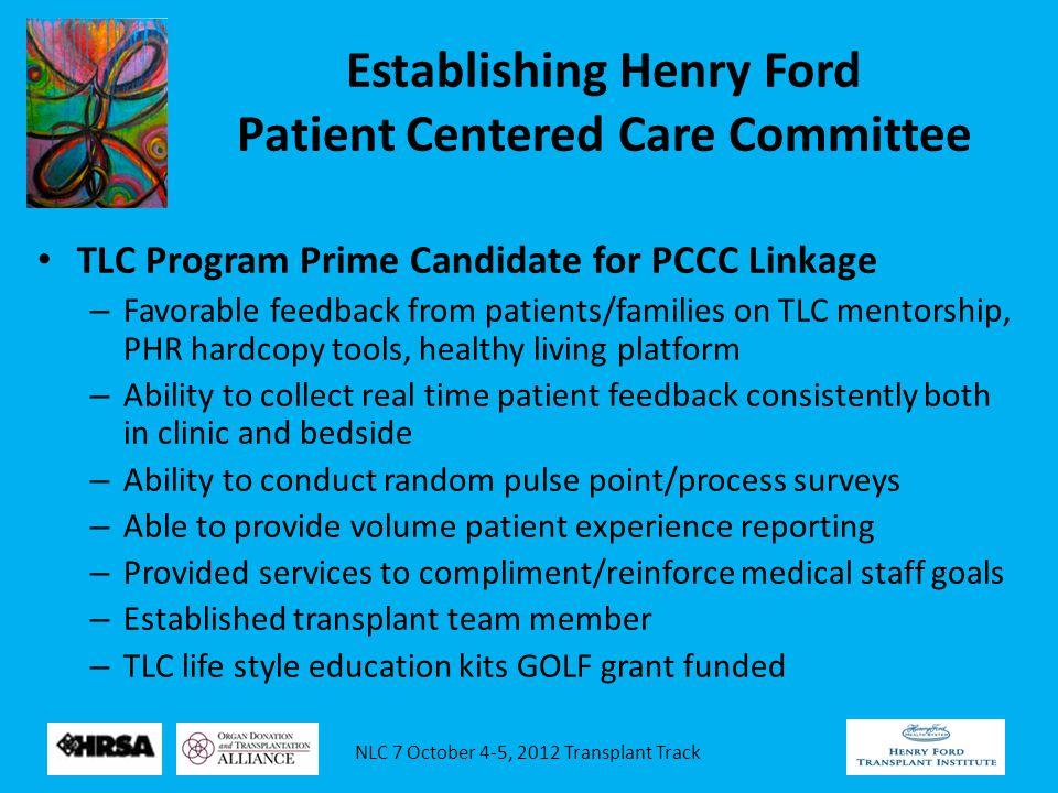 NLC 7 October 4-5, 2012 Transplant Track Goal: Improved Efficiency