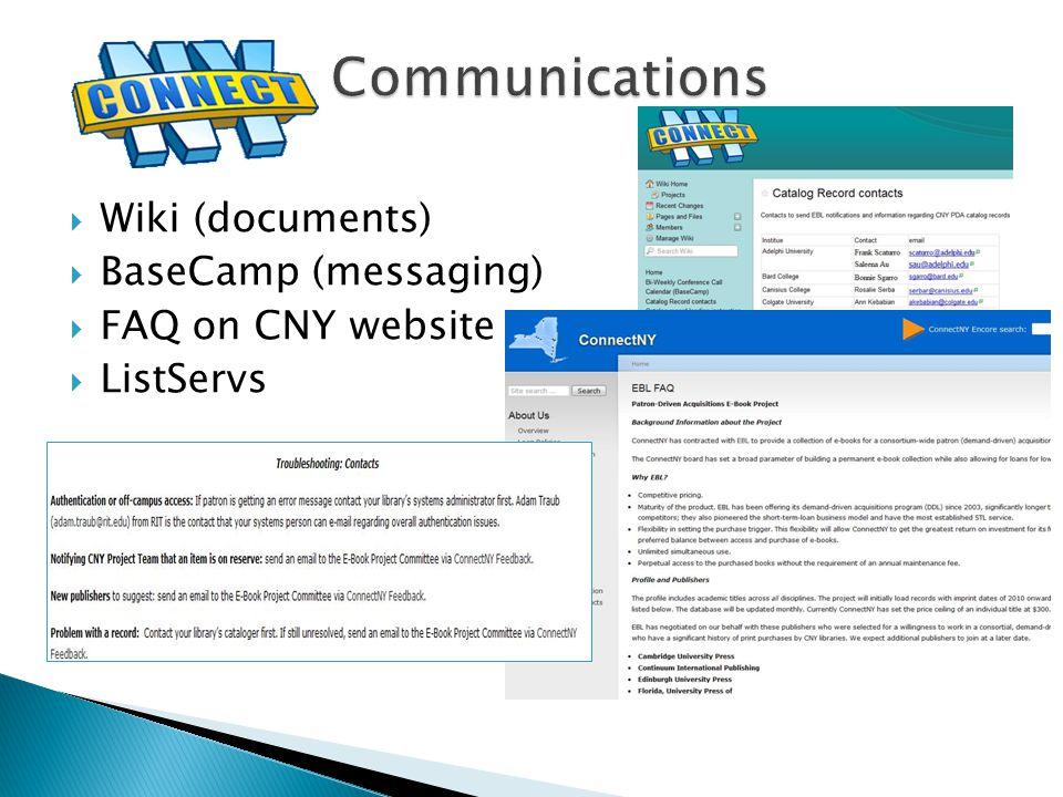  Wiki (documents)  BaseCamp (messaging)  FAQ on CNY website  ListServs