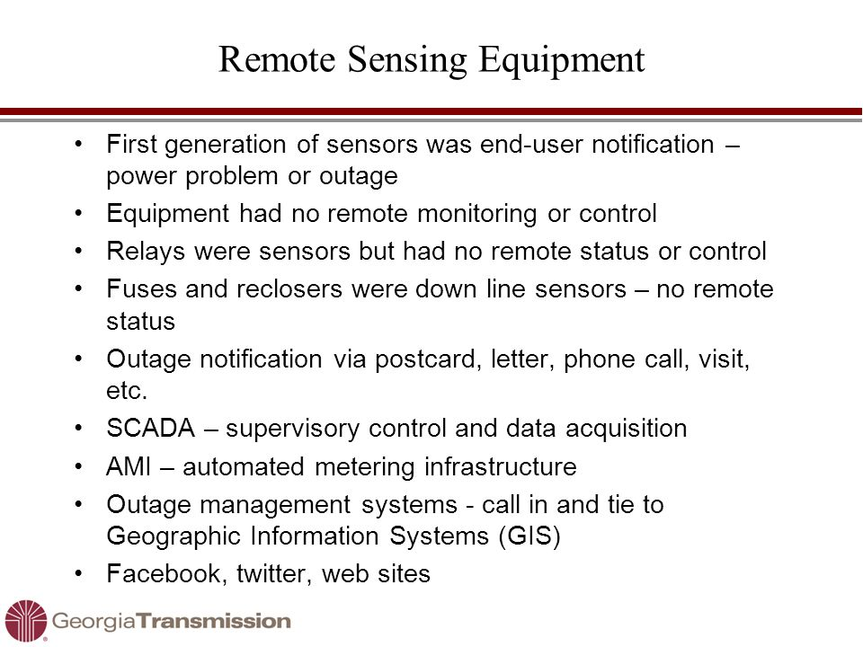 Remote Sensing Equipment First generation of sensors was end-user notification – power problem or outage Equipment had no remote monitoring or control
