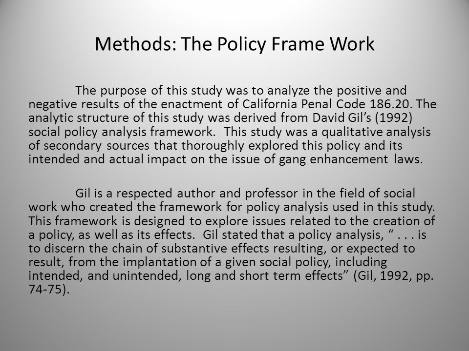 Methods: Sources used to address issues identified in the framework The purpose of this study was to analyze the positive and negative results of the enactment of California Penal Code 186.20.