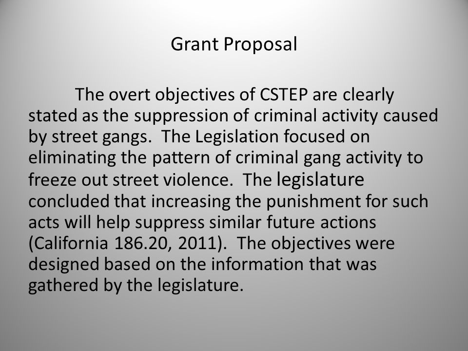 Grant Proposal The covert objective of this bill was the vague word choice which allowed every court room to run independently.
