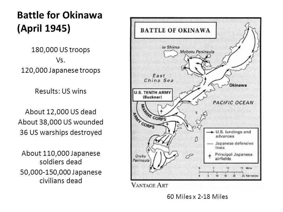 Battle for Okinawa (April 1945) 180,000 US troops Vs.
