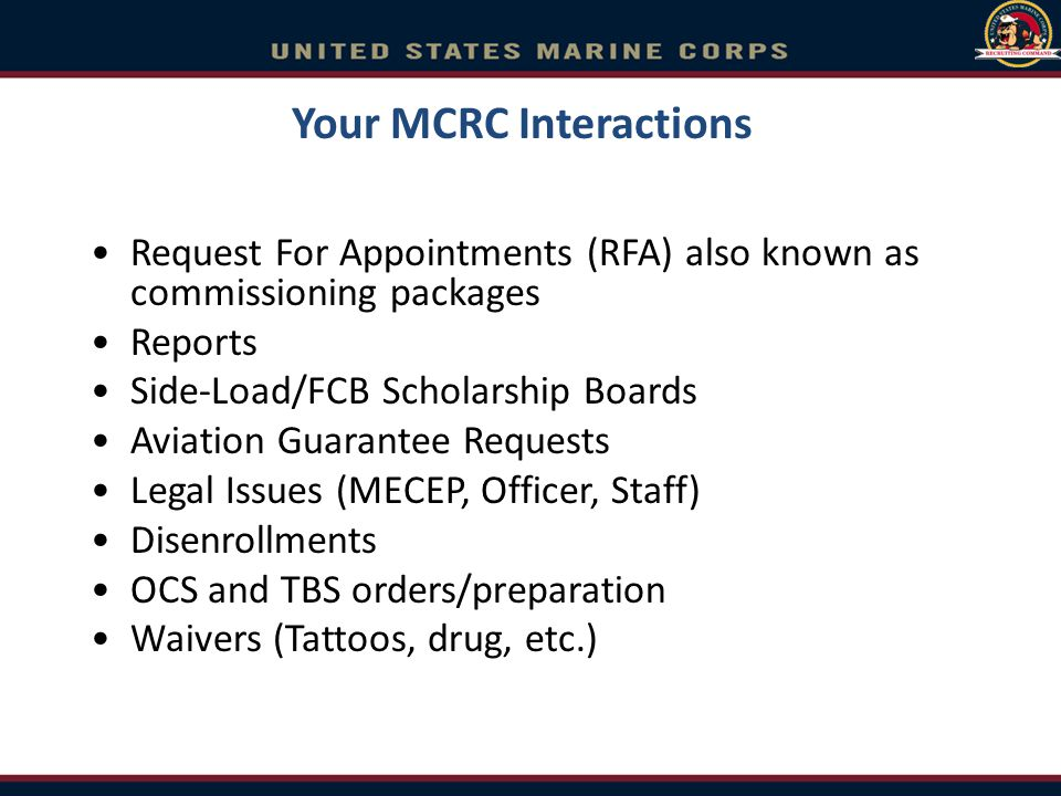 Your MCRC Interactions Request For Appointments (RFA) also known as commissioning packages Reports Side-Load/FCB Scholarship Boards Aviation Guarantee