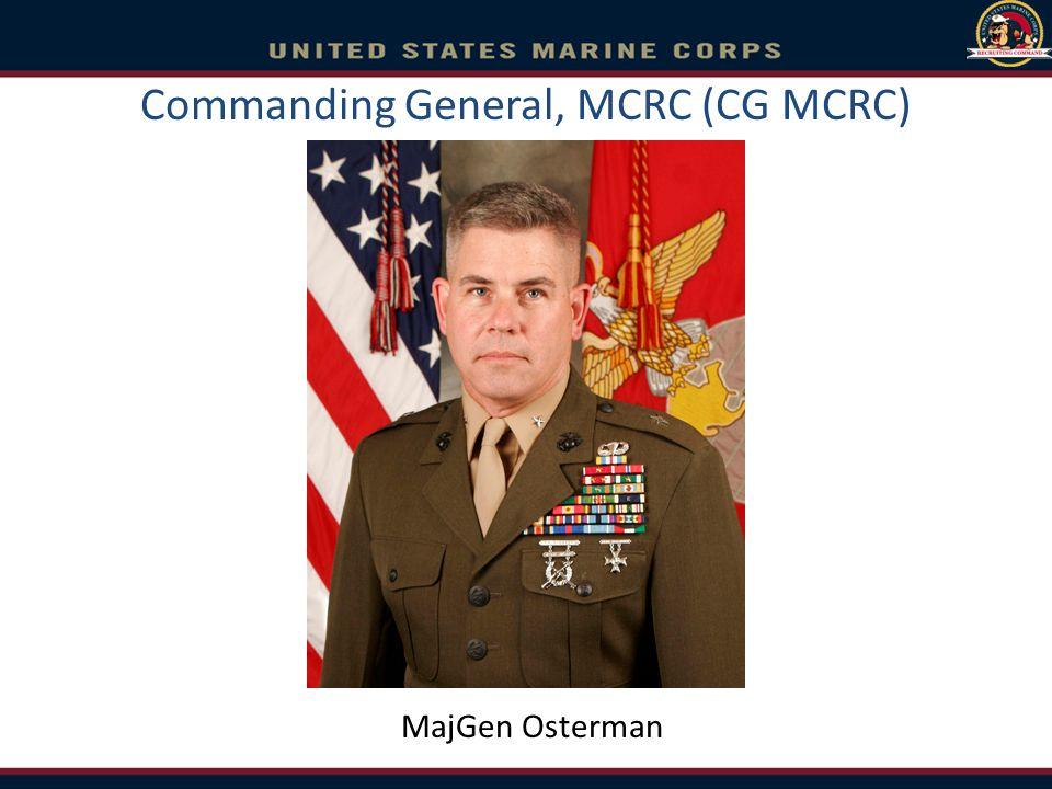 Commanding General, MCRC (CG MCRC) MajGen Osterman