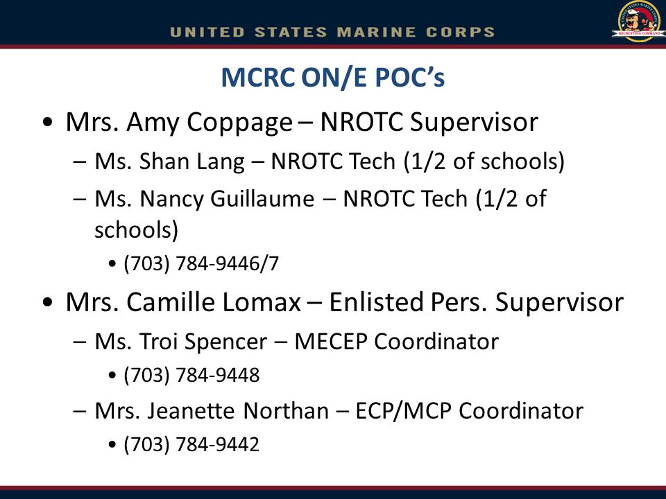 MCRC ON/E POC's Mrs. Amy Coppage – NROTC Supervisor –Ms. Shan Lang – NROTC Tech (1/2 of schools) –Ms. Nancy Guillaume – NROTC Tech (1/2 of schools) (7