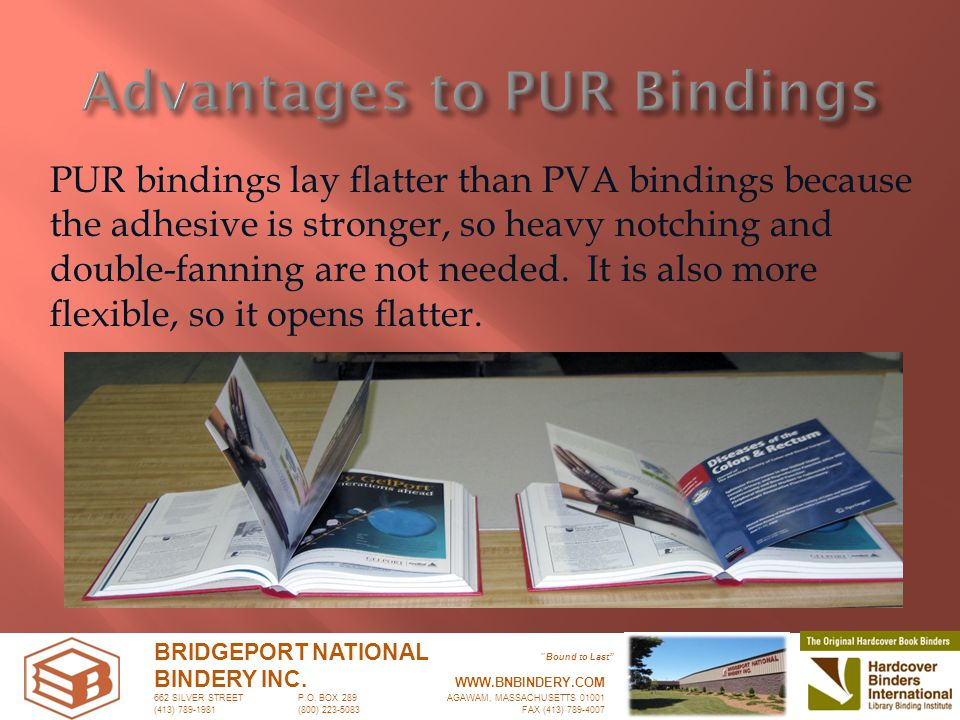 PUR bindings lay flatter than PVA bindings because the adhesive is stronger, so heavy notching and double-fanning are not needed.