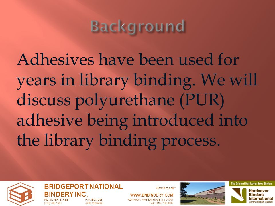 Adhesives have been used for years in library binding.