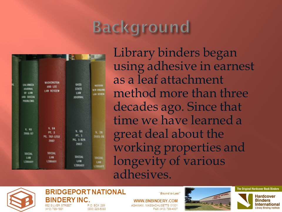 Library binders began using adhesive in earnest as a leaf attachment method more than three decades ago.