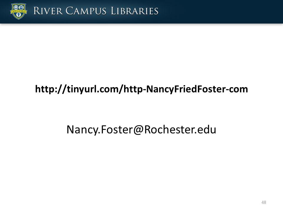 http://tinyurl.com/http-NancyFriedFoster-com Nancy.Foster@Rochester.edu 48