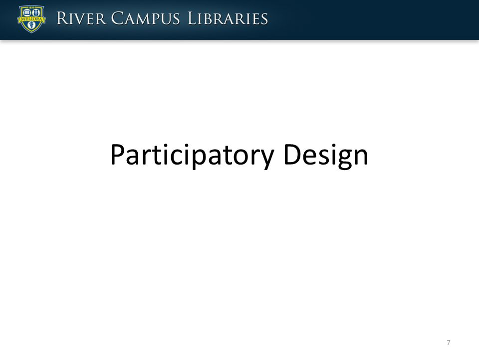 Participatory Design 7
