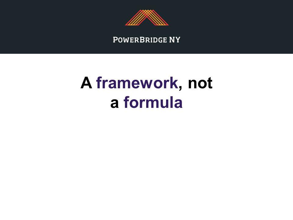 A framework, not a formula